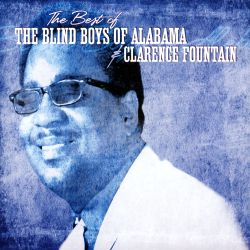 The Best Of The Blind Boys Of Alabama Clarence Fountain