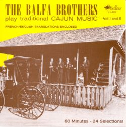 The Balfa Brothers Play Traditional Cajun Music, Vols. 1-2