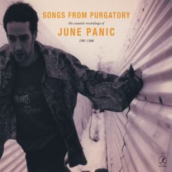 Songs From Purgatory: The Cassette Recordings Of June Panic 1991-1996