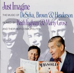 Just Imagine...Songs of DeSylva, Brown & Henderson