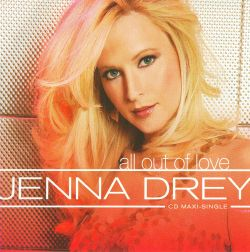 Jenna Drey - All Out Of Love