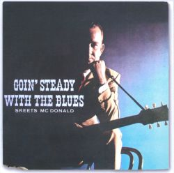 Skeets McDonald - Goin Steady With The Blues