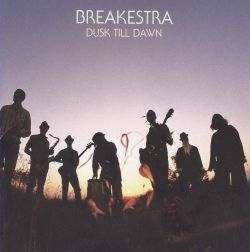 Breakestra At The End Of The Day / The Gettin' To It