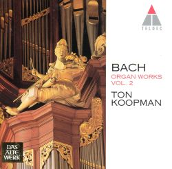 Bach: Organ Works, Vol. 2