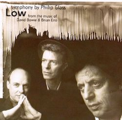 """Philip Glass: """"Low"""" Symphony (From the Music of David Bowie & Brian Eno)"""
