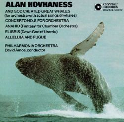 Alan Hovhaness: And God Created Great Whales; Concerto No. 8 for Orchestra; Anahid; Etc.