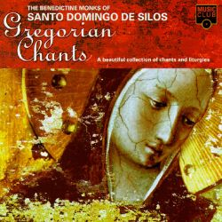 Gregorian Chants: A Beautiful Collection of Chants and Liturgies by the Benedictine Monks of Santo Domingo de Silos