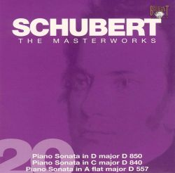 Schubert: Piano Sonata in D major D850; Piano Sonata in C major D840; Piano Sonata in A flat major D557