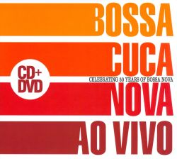 Ao Vivo: Celebrating 50 Years of Bossa Nova