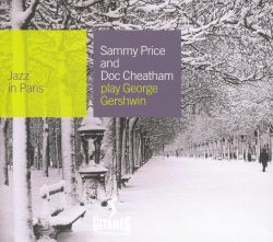 Jazz in Paris: Sammy Price & Doc Cheatham Play George Gershwin