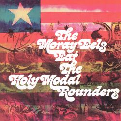 The Moray Eels Eat the Holy Modal Rounders