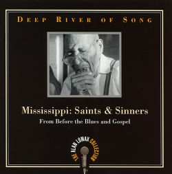 Deep River of Song: Mississippi - Saints and Sinners