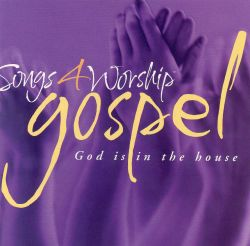 Songs 4 worship gospel god is in the house various for Gospel house music