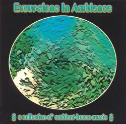 Excursions in ambience a collection of ambient house for Ambient house