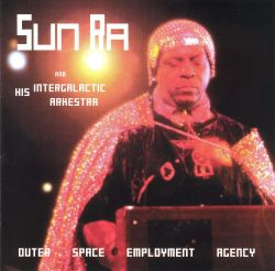 Outer space employment agency sun ra songs reviews for Jobs in outer space