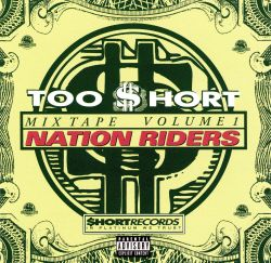 Too Short Mix Tapes, Vol. 1: Nationriders - Various ...
