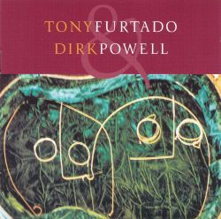 Tony Furtado & Dirk Powell