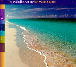 The Pachelbel Canon with Ocean Sounds