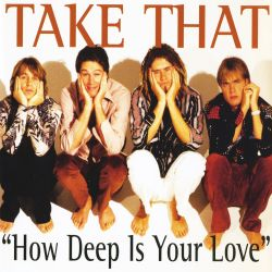 How Deep Is Your Love - Take That | Songs, Reviews ... Take That Album