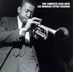 Complete Blue Note Lee Morgan Fifties Sessions