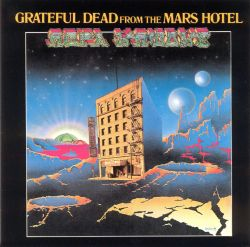 Grateful Dead From The Mars Hotel Songs