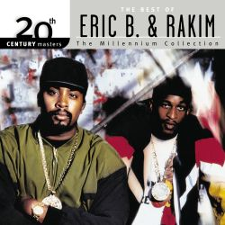 20th Century Masters: The Millennium Collection: Best of Eric B. & Rakim