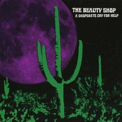 Desperate cry for help beauty shop songs reviews credits
