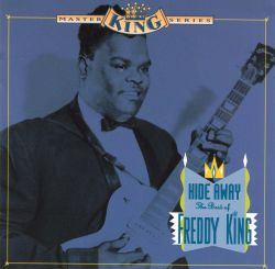 Hide Away: The Best of Freddy King