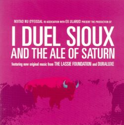 I Duel Sioux and the Ale of Saturn