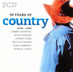 50 Years Of Country 1960 1980 Various Artists Songs