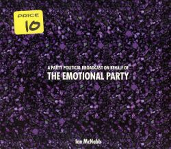 A Party Political Broadcast on Behalf of the Emotional Party