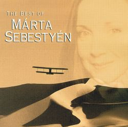 "The Best of Marta Sebestyen: Voice of ""The English Patient"""