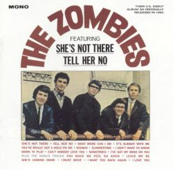 The Zombies (Featuring She's Not There and Tell Her No)
