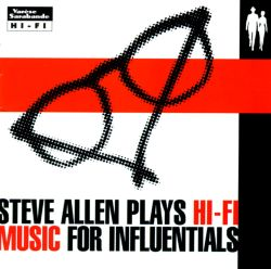 Plays Hi-Fi Music for Influentials