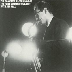 Complete Recordings of the Paul Desmond Quartet with Jim Hall