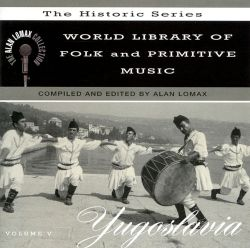 World Library of Folk and Primitive Music, Vol. 5: Yugoslavia