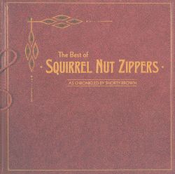 The Best of Squirrel Nut Zippers