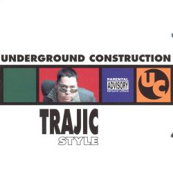underground construction trajic style dj trajic songs reviews