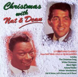 Christmas with Nat and Dean - Nat King Cole,Dean Martin | Songs, Reviews, Credits | AllMusic