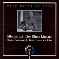Deep River of Song: Mississippi - The Blues Lineage