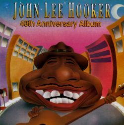 40th Anniversary Album - John Lee Hooker | Songs, Reviews ...