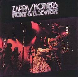 Roxy Amp Elsewhere Frank Zappa The Mothers Of Invention