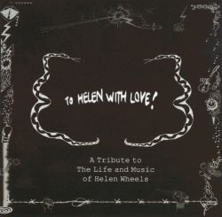 To Helen With Love!: A Tribute to the Life and Music of Helen Wheels