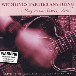 ...They Were Better Live:  Live at the Central Club Christmas, 1998