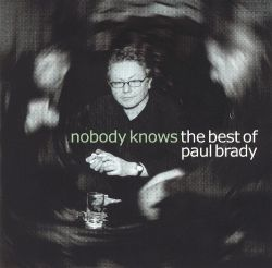 Nobody Knows: The Best of Paul Brady [Compass]