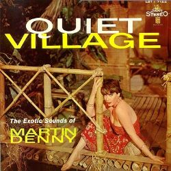 Quiet Village: The Exotic Sounds of Martin Denny
