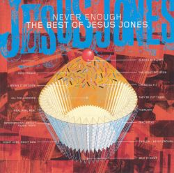 Never Enough: The Best of Jesus Jones