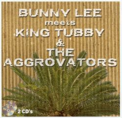 Bunny Lee Meets King Tubby and the Aggrovators
