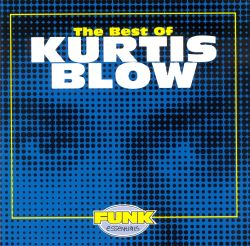 The Best of Kurtis Blow