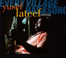 Every Village Has a Song: The Yusef Lateef Anthology